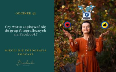 042. Czy warto zapisywać się do grup fotograficznych na Facebook?