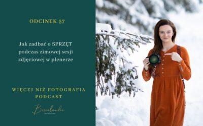 ODCINEK 057. Jak zadbać o SPRZĘT  podczas zimowej sesji  zdjęciowej w plenerze.