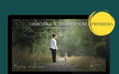 """Kurs online """"Obróbka w Lightroom z odrobiną magii"""" edycja 2"""